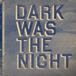 4ad_dark_was_the_night