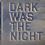 4ad_dark_was_the_night