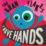the-bran-flakes_i-have-hands